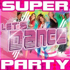 Super Party - Let's Dance - 2014 Mp3 Full indir