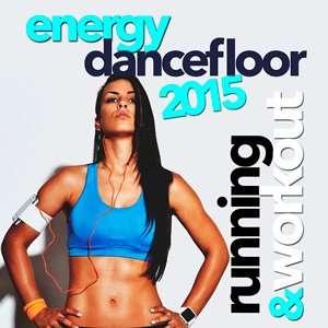 Energy Dancefloor 2015 Running and Workout - 2015 Mp3 indir
