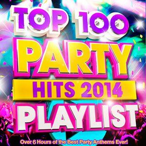 Top 100 Party Hits Playlist - 2014 Mp3 indir