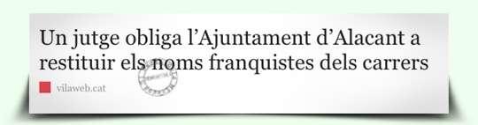 Notícia Jutge Alacant restituir noms franquistes als carrers