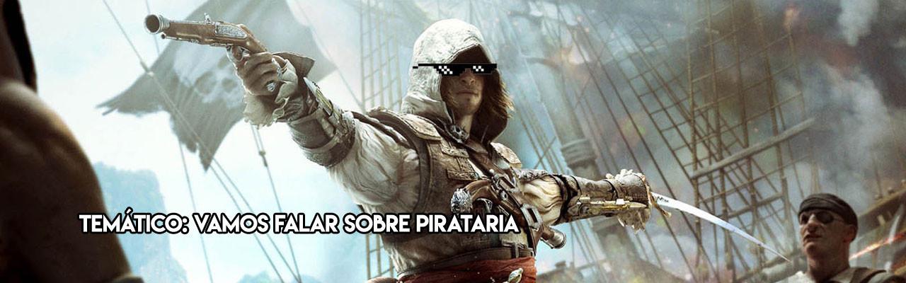 Vamos falar sério sobre pirataria
