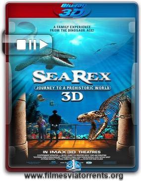 Sea Rex 3D: Journey to a Prehistoric World Torrent – BluRay Rip 1080p 3D HSBS Dublado