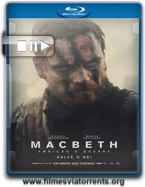 Macbeth: Ambição & Guerra Torrent - BluRay Rip 720p e 1080p Dublado