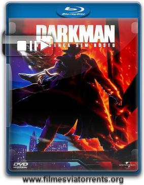 Darkman - Vingança Sem Rosto Torrent - BluRay Rip 720p | 1080p Dual Áudio