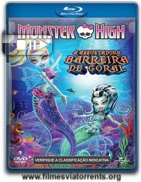 Monster High – A Assustadora Barreira de Coral Torrent - BluRay Rip 720p e 1080p Dual Áudio
