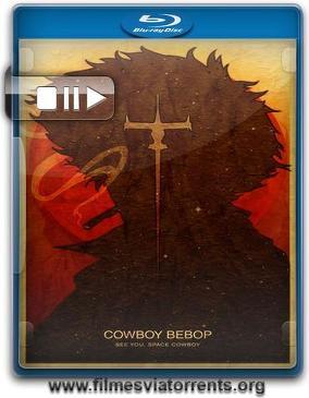 Cowboy Bebop Torrent – BluRay 1080p Legendado
