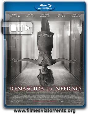 Renascida do Inferno Torrent - BluRay Rip 720p | 1080p Dual Áudio 5.1