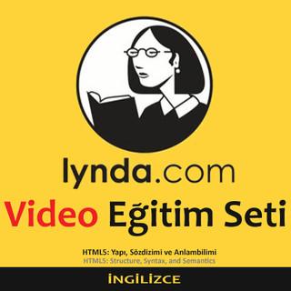 Lynda.com Video Eğitim Seti - HTML5 Yapı Sözdizimi ve Anlambilimi - İngilizce