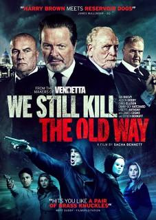 We Still Kill The Old Way - 2014 BRRip XviD AC3 - Türkçe Altyazılı Tek Link indir