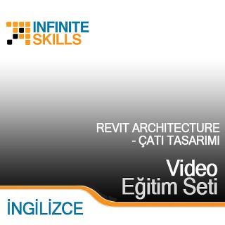 InfiniteSkills.com Video Eğitim Seti - Revit Architecture Çatı Tasarımı - İngilizce