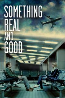 Something Real and Good - 2013 BDRip x264 AAC - Türkçe Altyazılı Tek Link indir