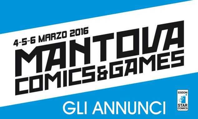 MANTOVA C&G 2016: TUTTI GLI ANNUNCI STAR COMICS