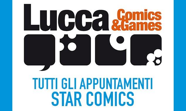 STAR COMICS A LUCCA C&G 2015: TUTTI GLI EVENTI