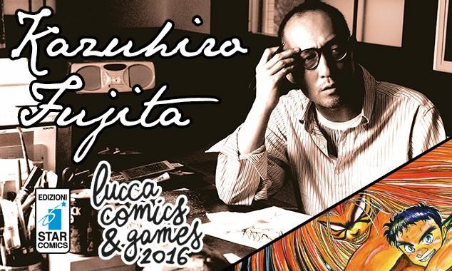 Kazuhiro Fujita ospite di Star Comics a Lucca Comics 2016!