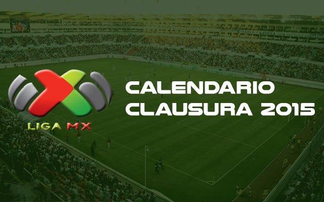 Calendario Completo del Torneo de Clausura 2015 de la Liga MX