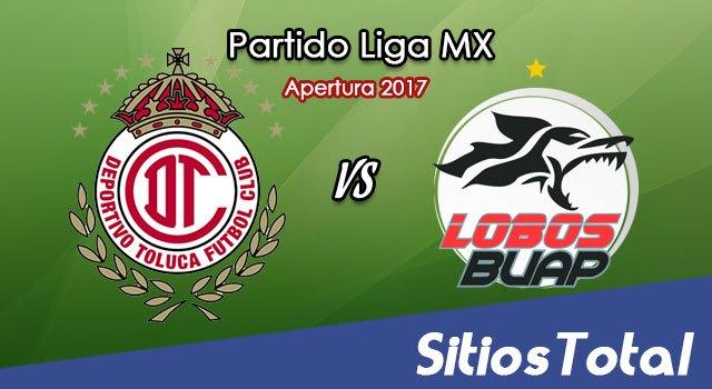 Toluca vs Lobos BUAP en Vivo – Jornada 13 Apertura 2017 Liga MX – Miércoles 11 de Octubre del 2017