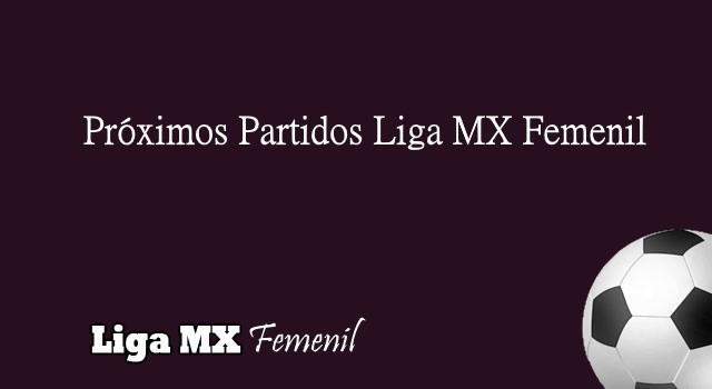 Partidos Liga MX Femenil