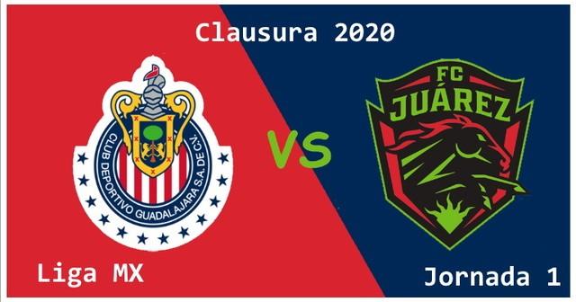Chivas vs FC Juarez  – Transmisión Por TV , Fecha, Hora y más- Jornada 1 – Clausura 2020