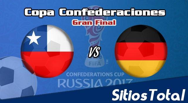 Chile vs Alemania en Vivo – Final Copa Confederaciones – Domingo 2 de Julio del 2017