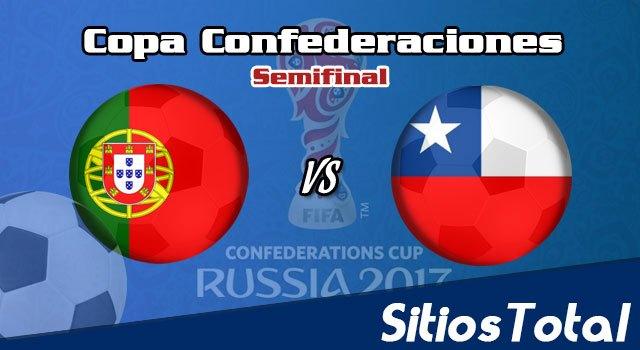 Portugal vs Chile en Vivo – Semifinal Copa Confederaciones – Miércoles 28 de Junio del 2017