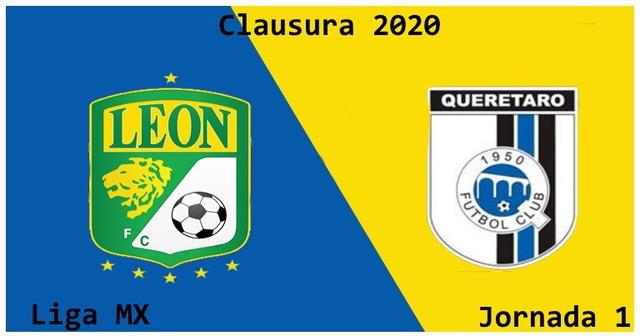 Leon vs Queretaro  – Transmisión Por TV , Fecha, Hora y más- Jornada 1 – Clausura 2020