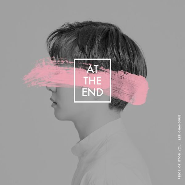 Lee Chang Sub (BTOB) - At The End K2Ost free mp3 download korean song kpop kdrama ost lyric 320 kbps