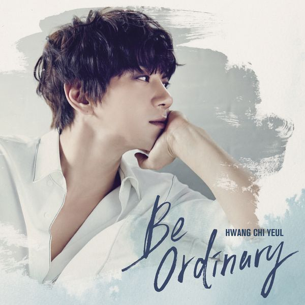 [Mini Album] Hwang Chi Yeol - Be ordinary (2017) MP3