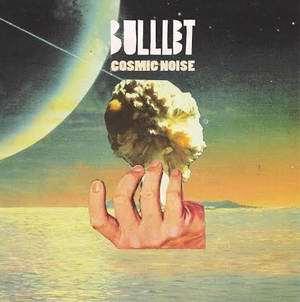 BULLET Cosmic Noise VOL 1